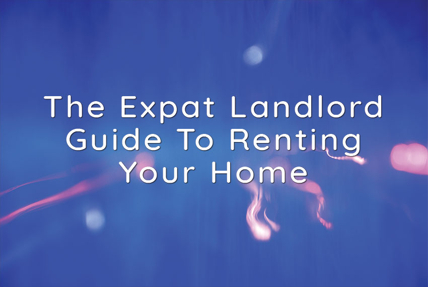 Expat Landlord Guide To Renting Your Home