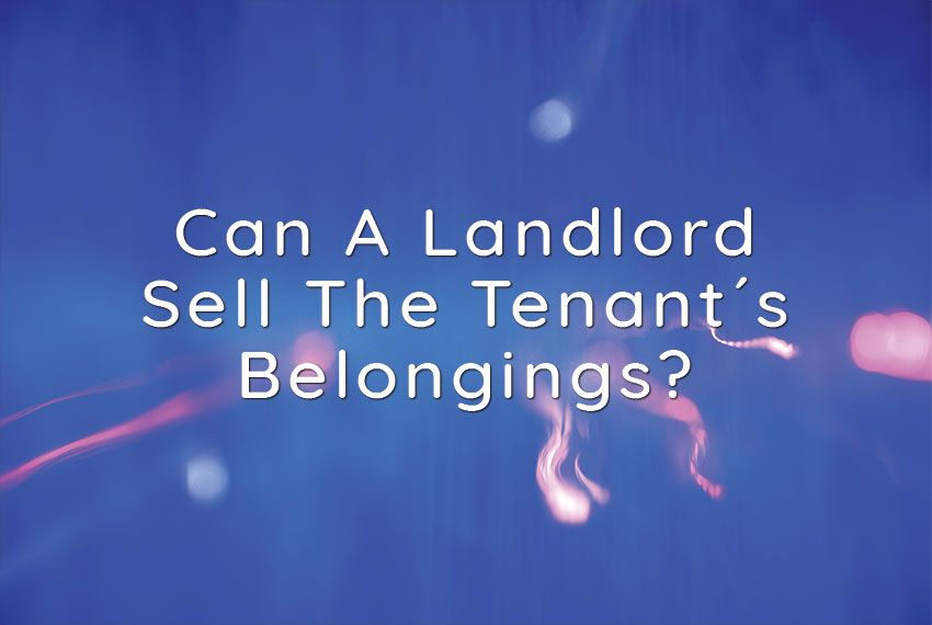 Can A Landlord Sell Tenant Belongings